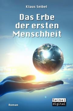 """""""Das Erbe der ersten Menschheit"""" – Unsere Zukunftsaussichten als spannende Saga"""